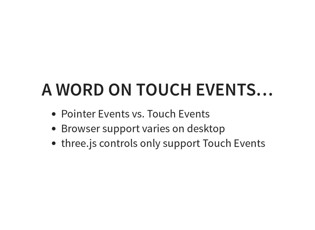 A WORD ON TOUCH EVENTS… Pointer Events vs. Touc...