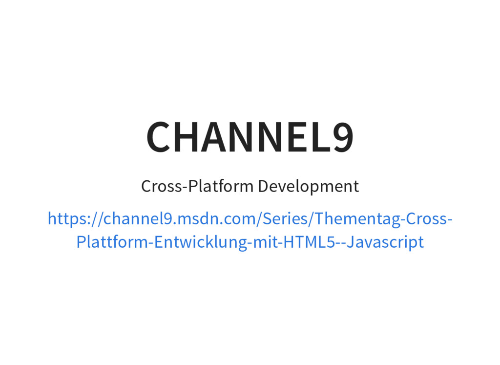CHANNEL9 Cross-Platform Development https://cha...
