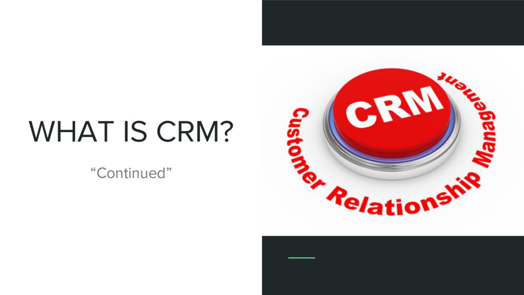 """WHAT IS CRM? """"Continued"""""""
