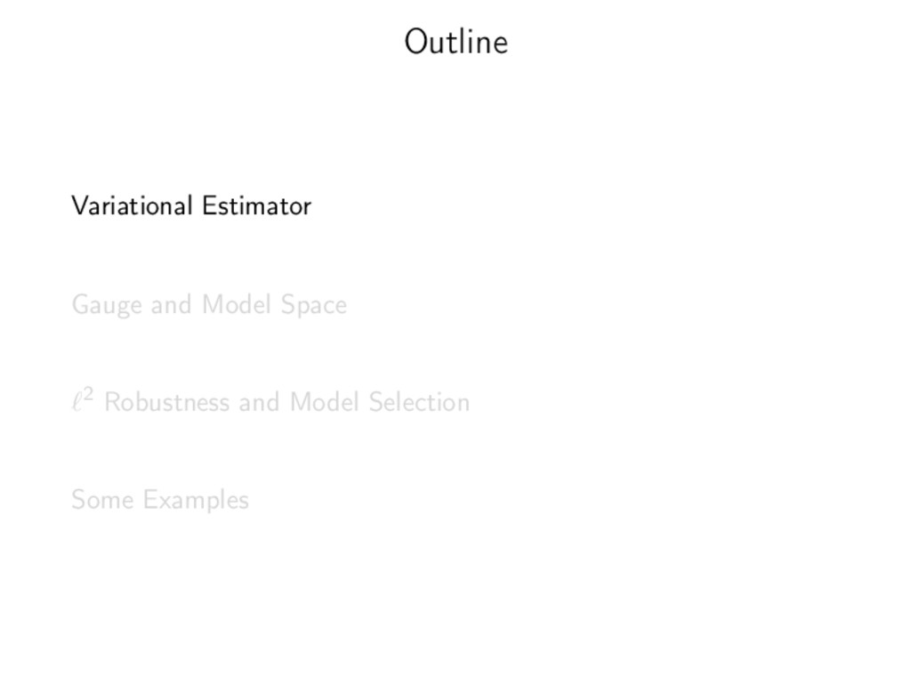 Outline Variational Estimator Gauge and Model S...