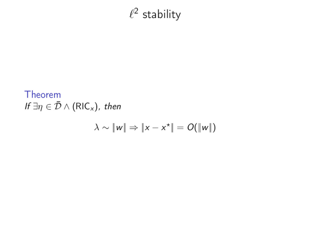 2 stability Theorem If ∃η ∈ ¯ D ∧ (RICx ), then...