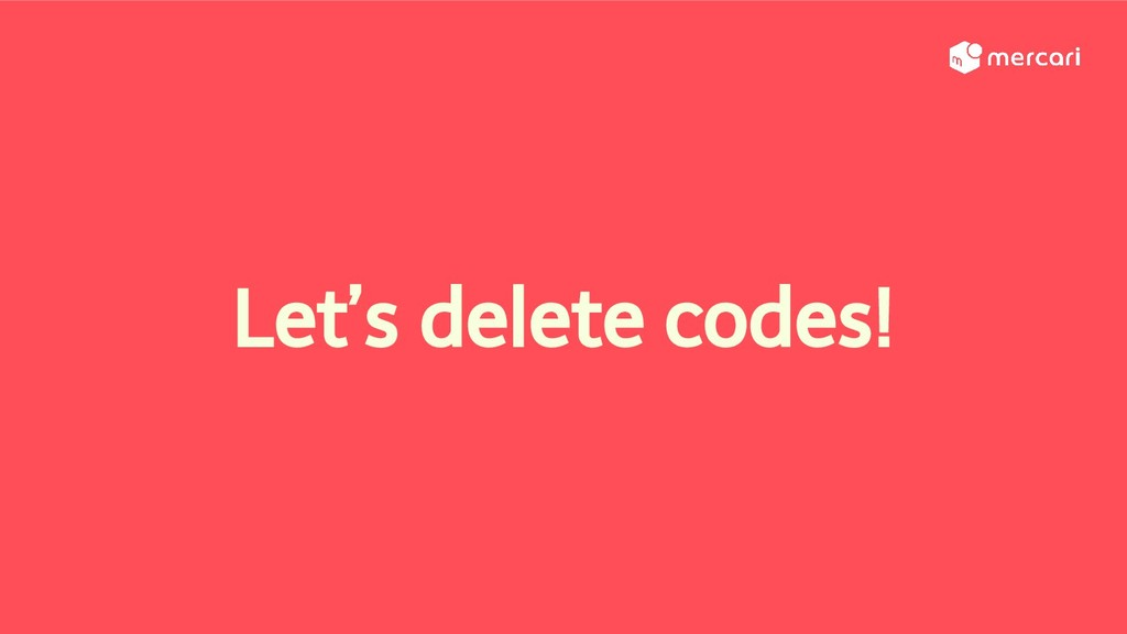 Let's delete codes!