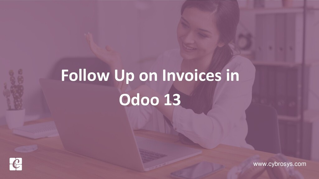 www.cybrosys.com Follow Up on Invoices in Odoo ...