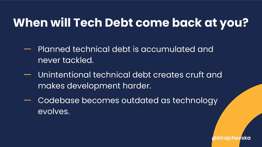 When will Tech Debt come back at you? ー Planned...