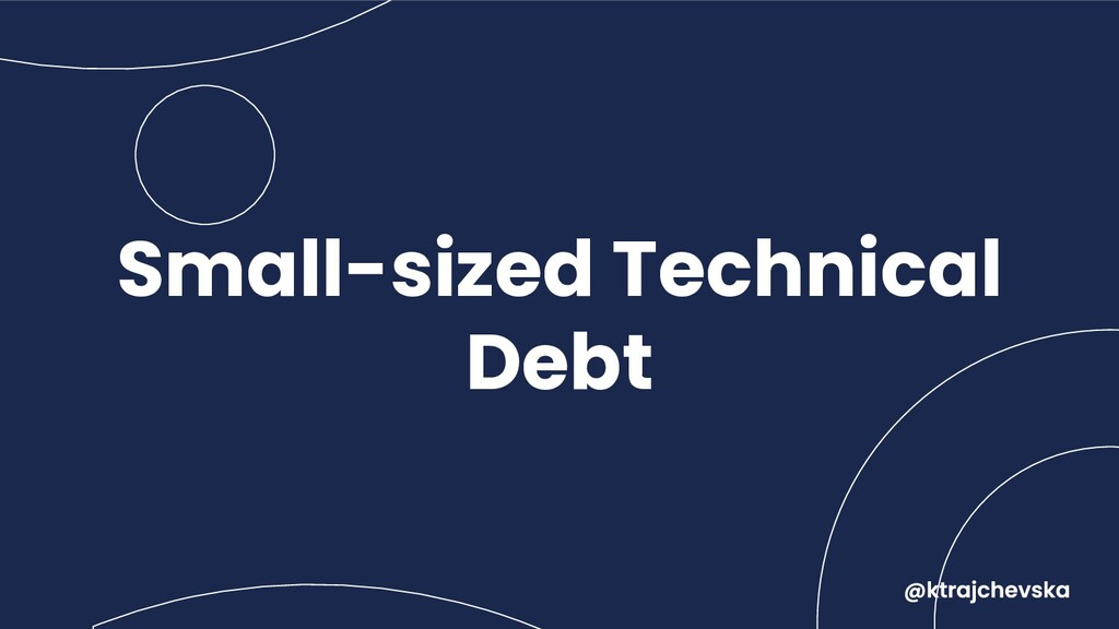 Small-sized Technical Debt
