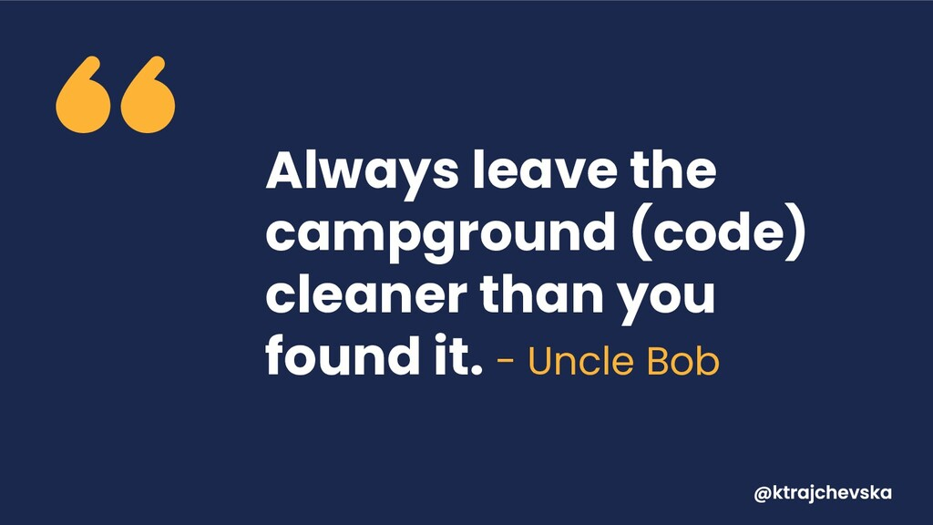 Always leave the campground (code) cleaner than...