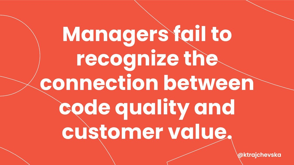 Managers fail to recognize the connection betwe...