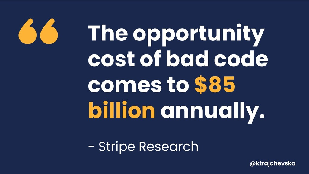 The opportunity cost of bad code comes to $85 b...