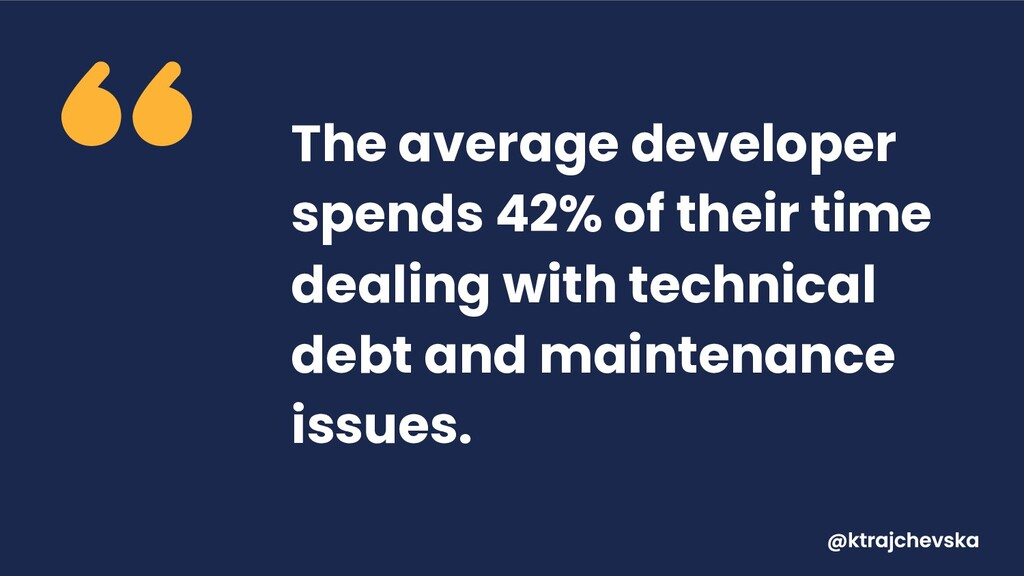 The average developer spends 42% of their time ...