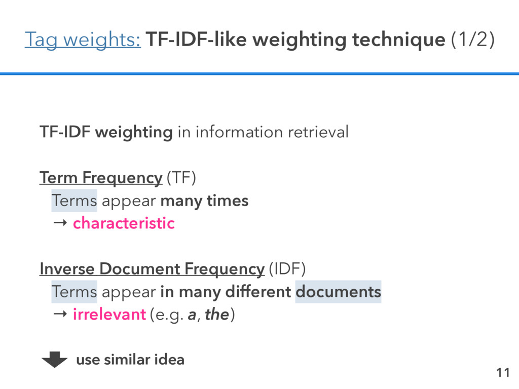 11 Tag weights: TF-IDF-like weighting technique...