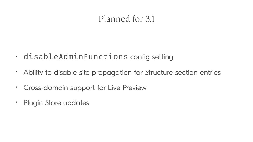 Planned for 3.1 • disableAdminFunctions config s...