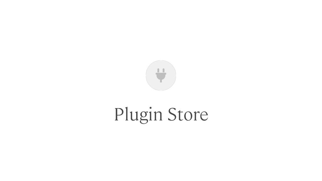 Plugin Store