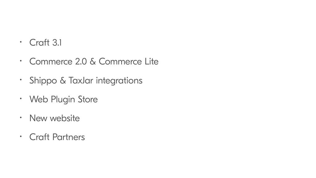 • Craft 3.1 • Commerce 2.0 & Commerce Lite • Sh...