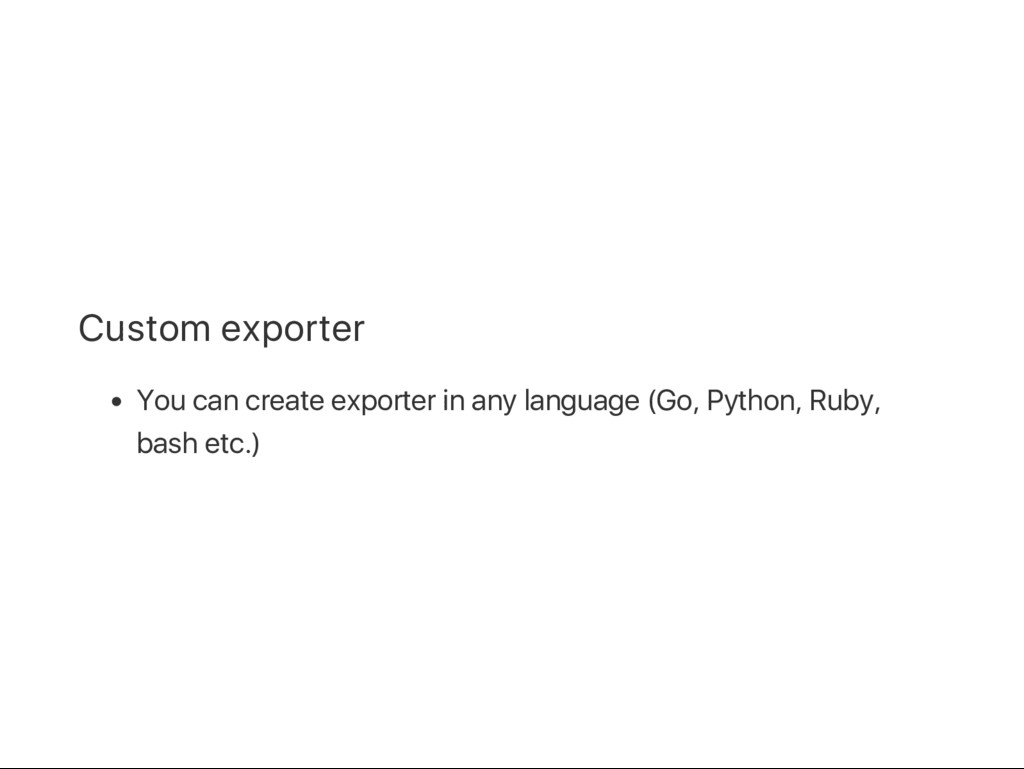 Custom exporter You can create exporter in any ...