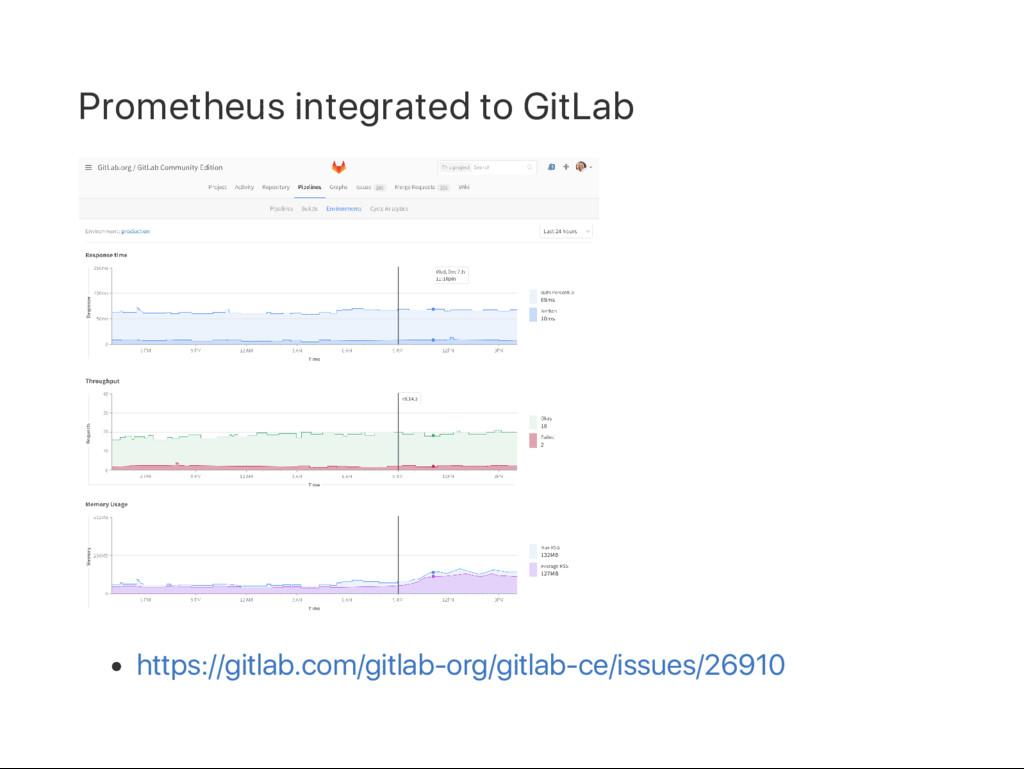 Prometheus integrated to GitLab https://gitlab....