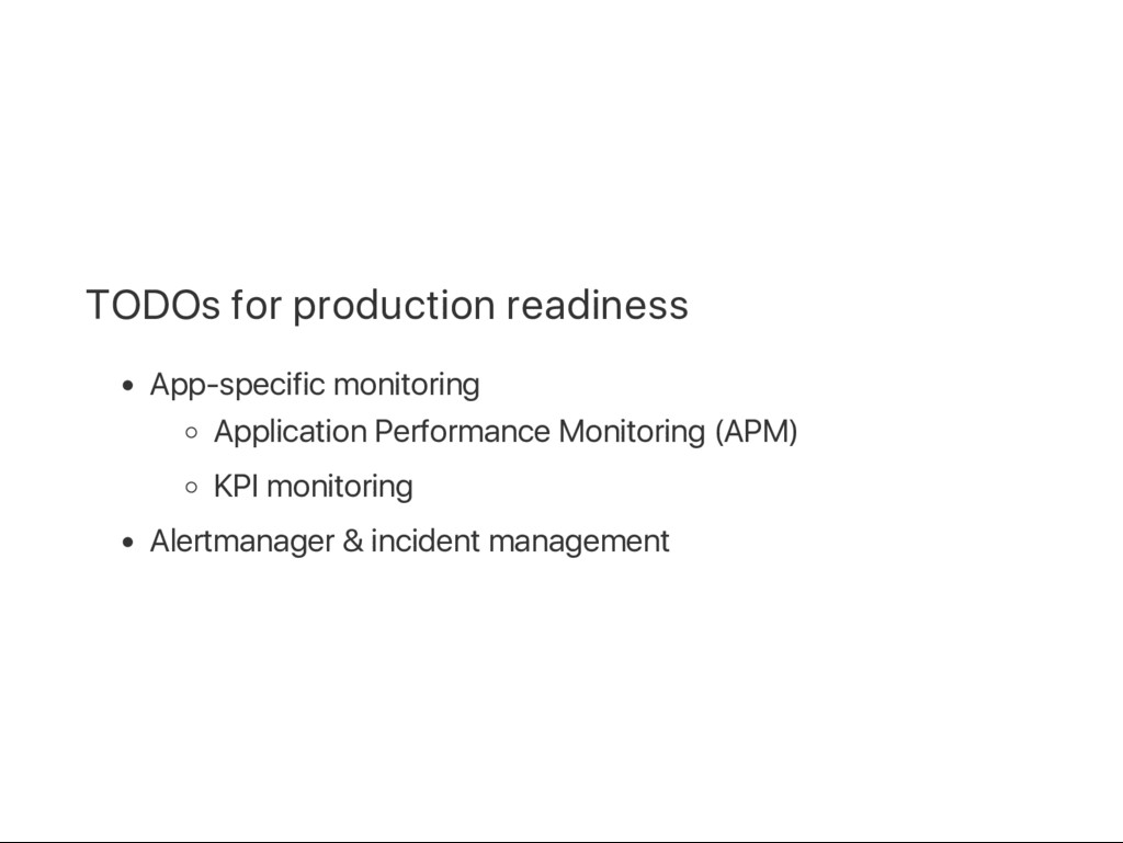TODOs for production readiness App‑specific mon...