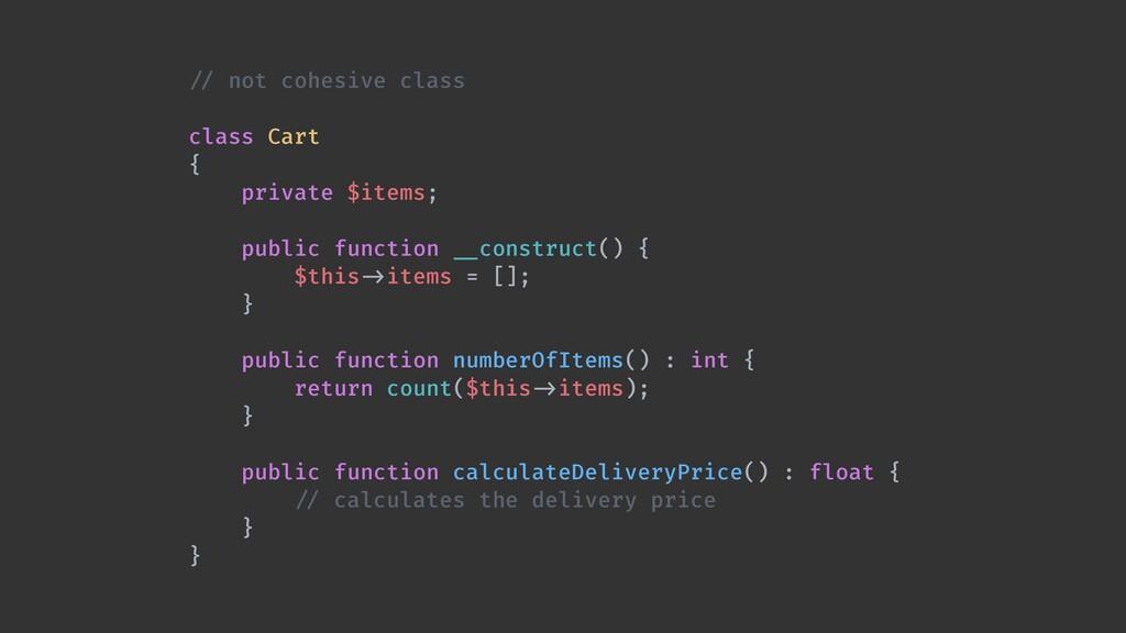 / / not cohesive class  class Cart   {   priva...