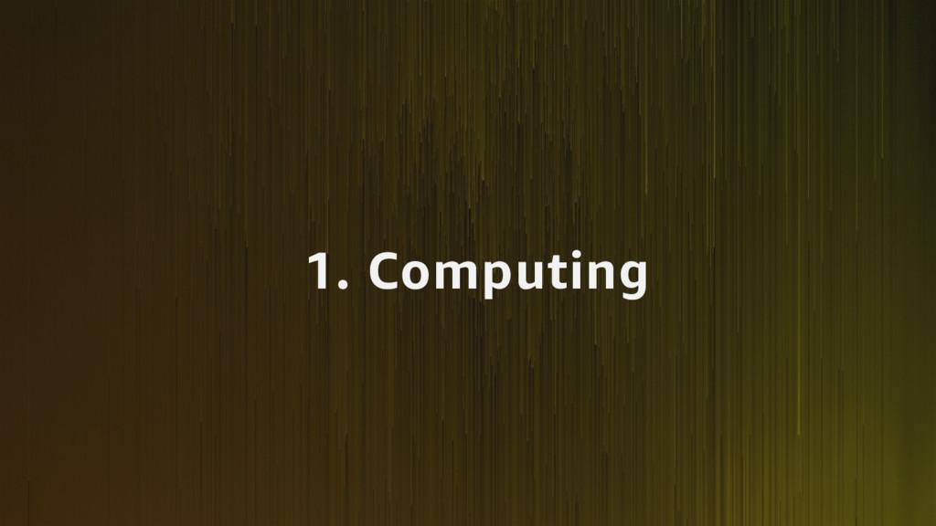 1. Computing