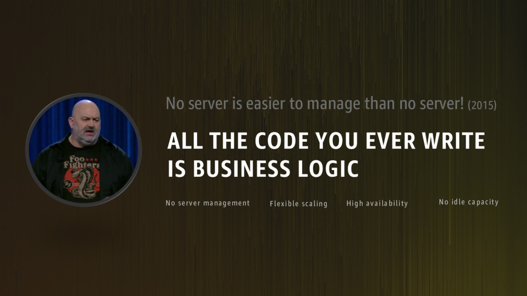 No server is easier to manage than no server! (...