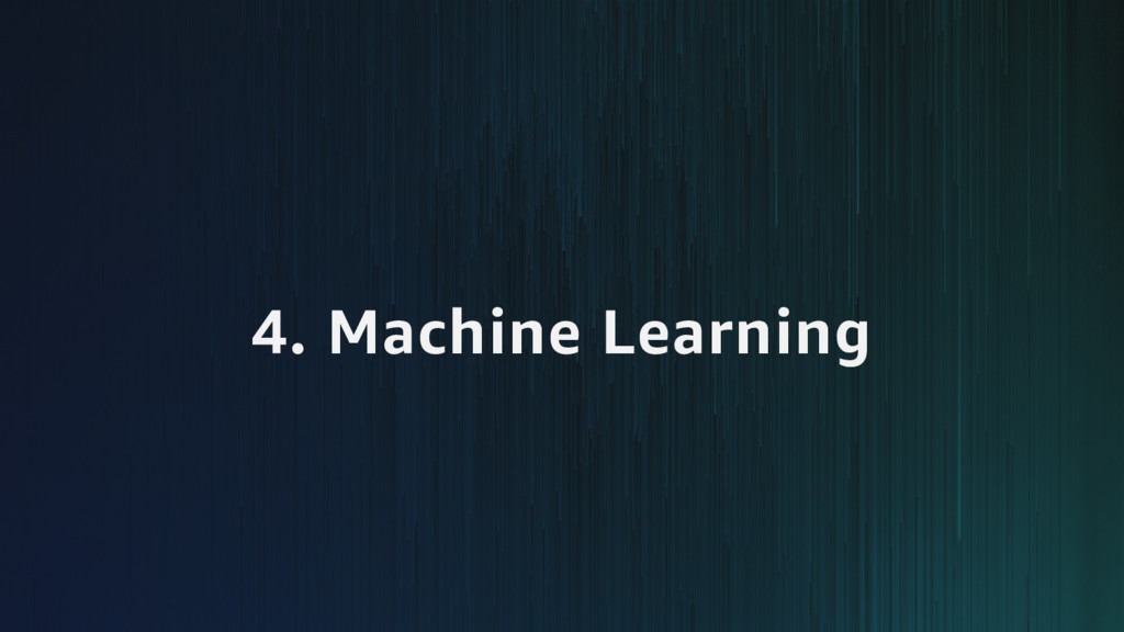 4. Machine Learning