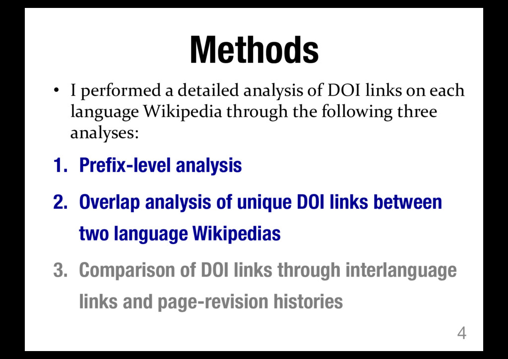 Methods • I performed a detailed analysis of DO...