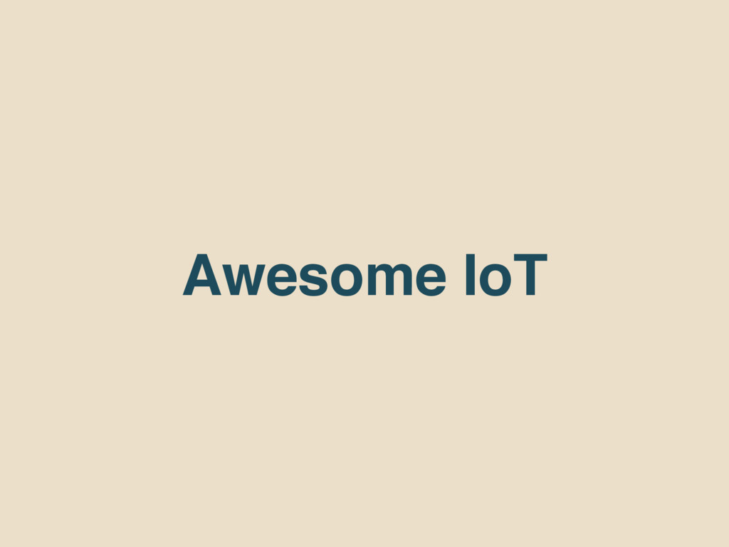 Awesome IoT