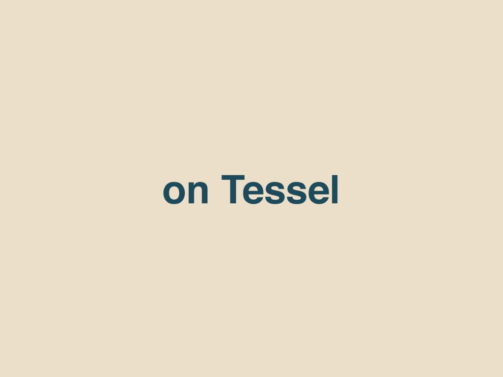 on Tessel