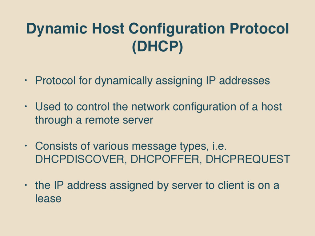 Dynamic Host Configuration Protocol (DHCP) • Pro...
