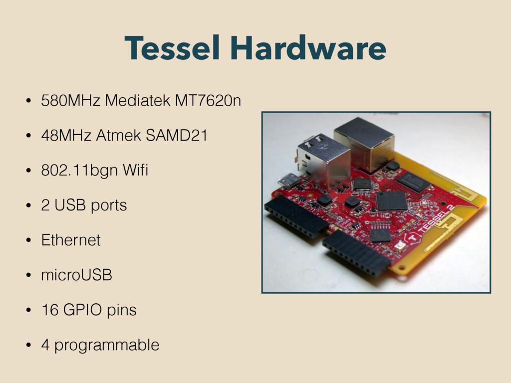 Tessel Hardware • 580MHz Mediatek MT7620n • 48M...