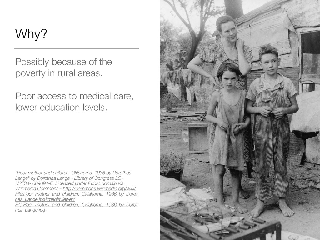 Why? Possibly because of the poverty in rural a...