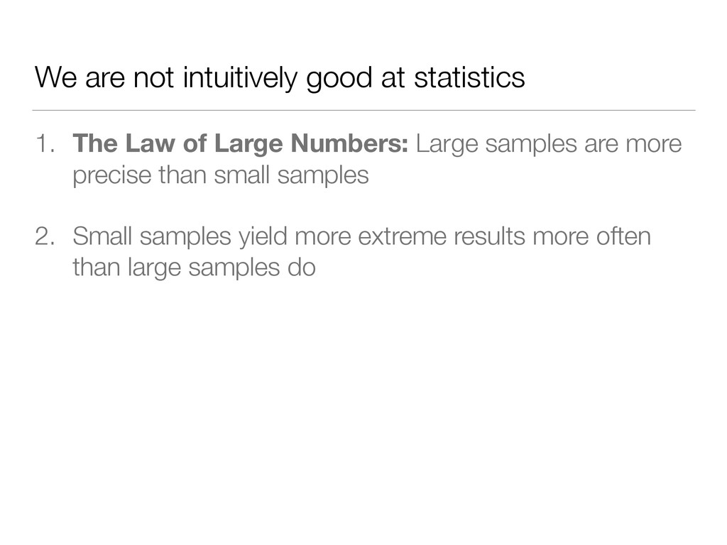 We are not intuitively good at statistics 1. Th...