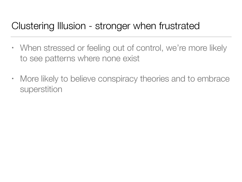 Clustering Illusion - stronger when frustrated ...