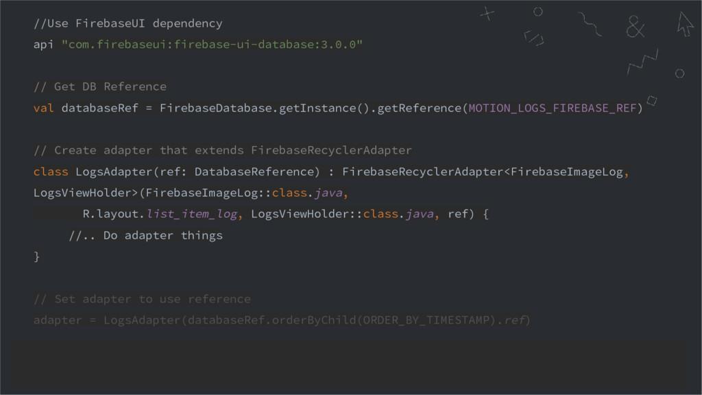 "//Use FirebaseUI dependency api ""com.firebaseui..."