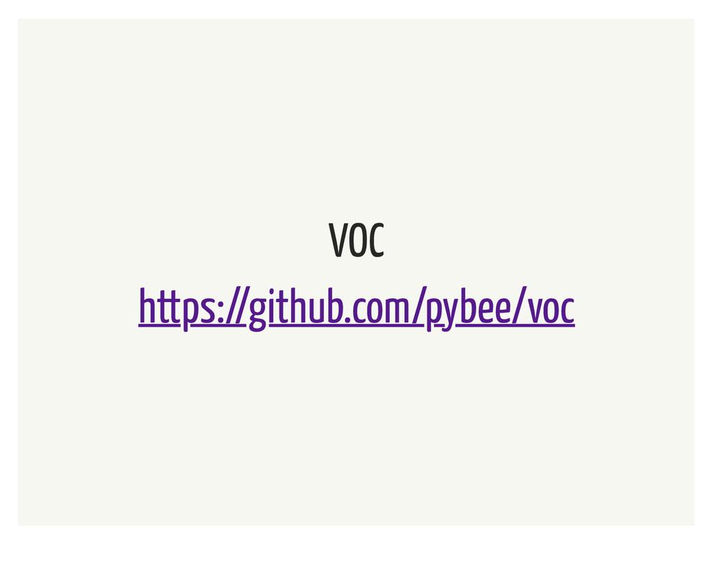 VOC https://github.com/pybee/voc
