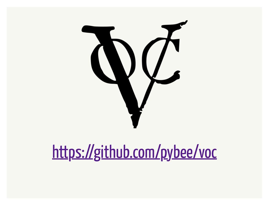 https://github.com/pybee/voc