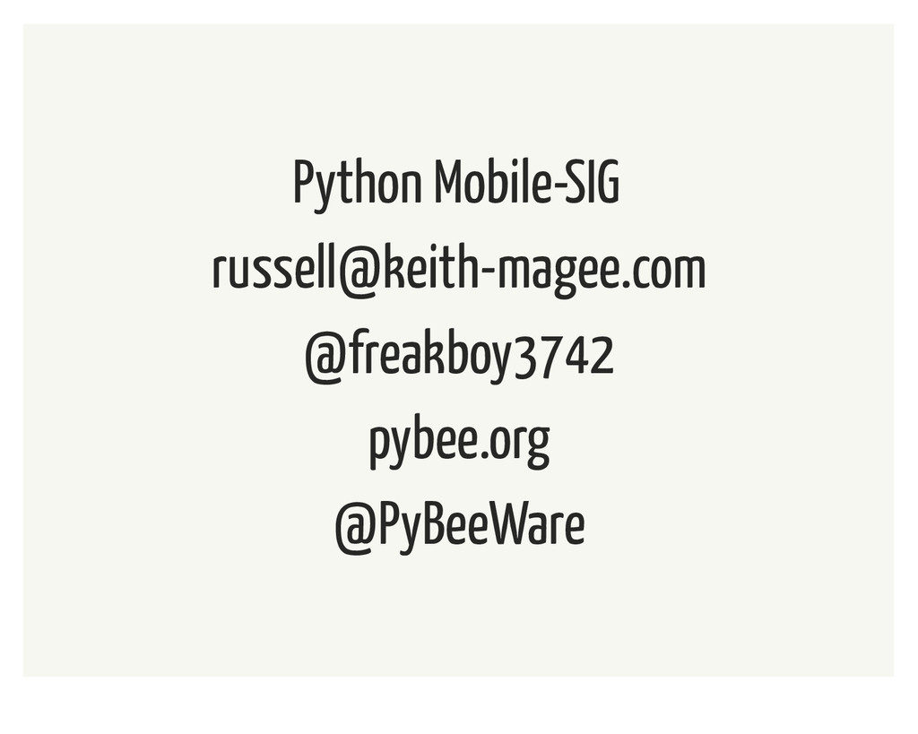 Python Mobile-SIG russell@keith-magee.com @frea...