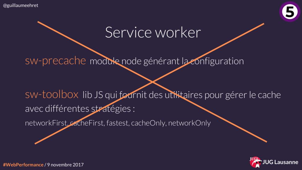 #WebPerformance / 9 novembre 2017 @guillaumeehr...