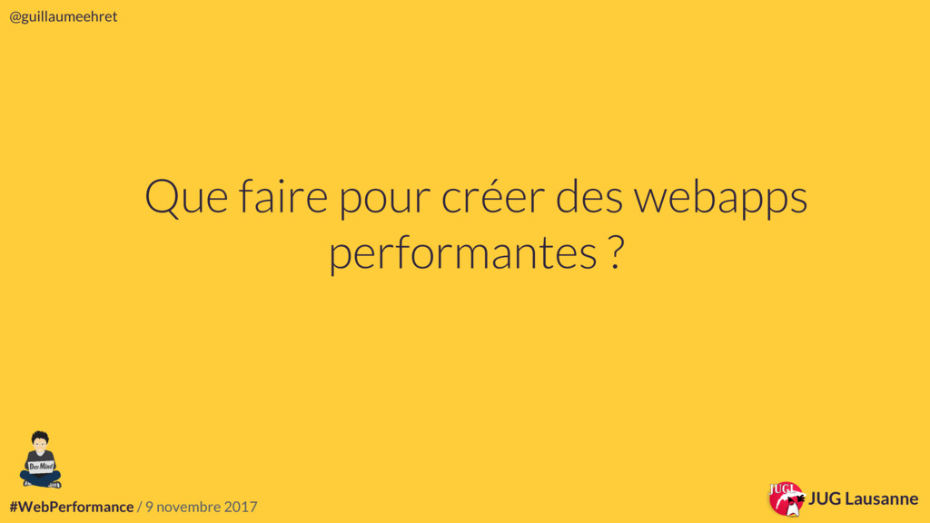 #WebPerformance / 9 novembre 2017 @guillaumeehr...