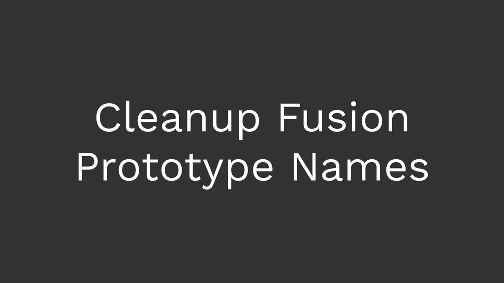 Cleanup Fusion Prototype Names