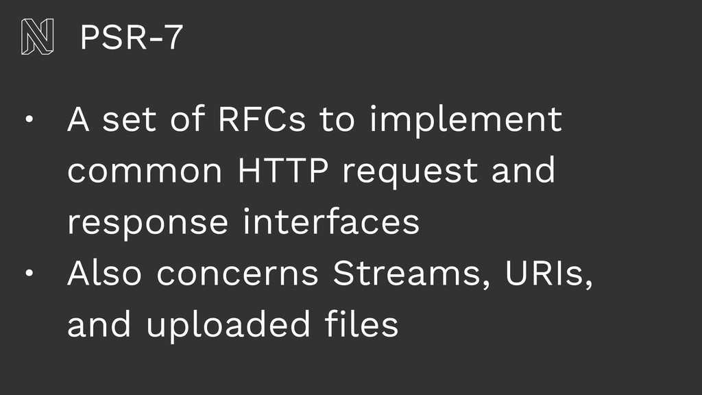 PSR-7 • A set of RFCs to implement common HTTP ...