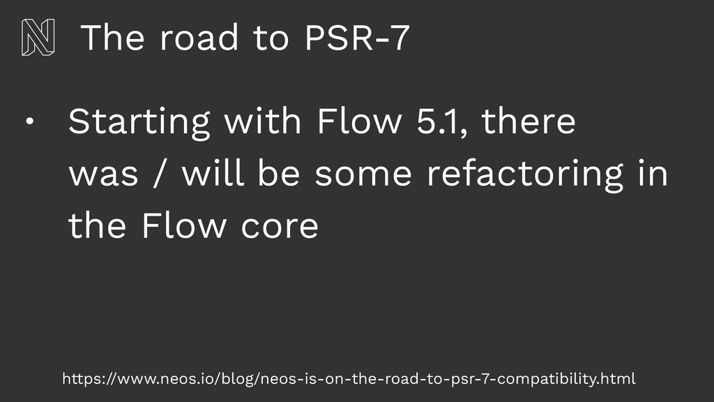The road to PSR-7 • Starting with Flow 5.1, the...