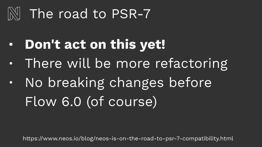 The road to PSR-7 • Don't act on this yet! • Th...