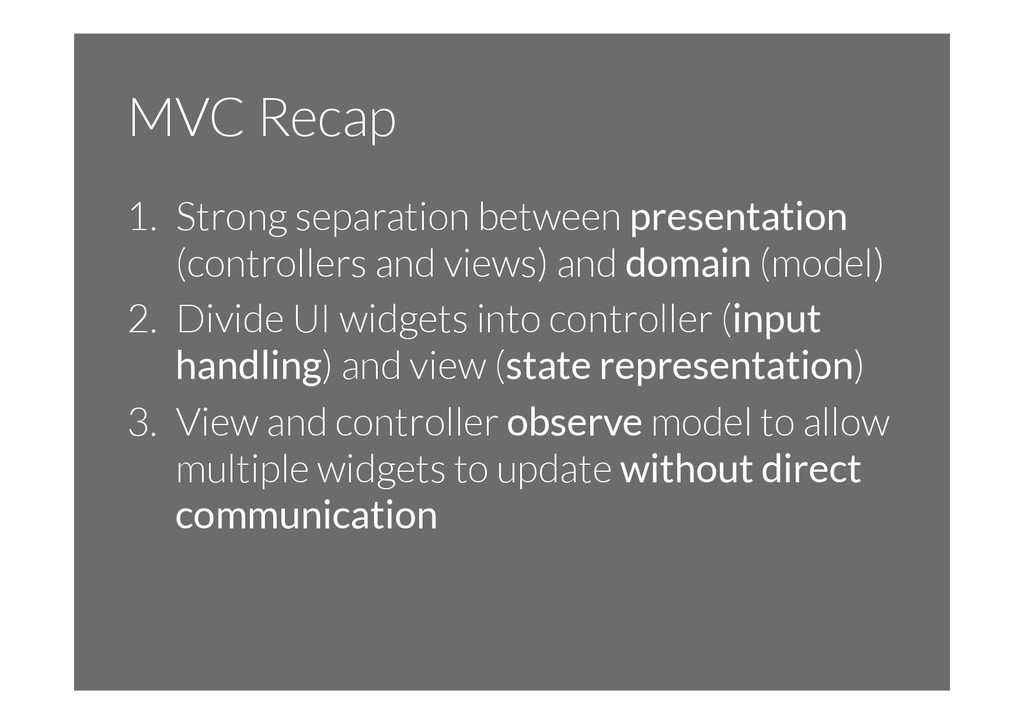 MVC Recap 1.  Strong separation between present...