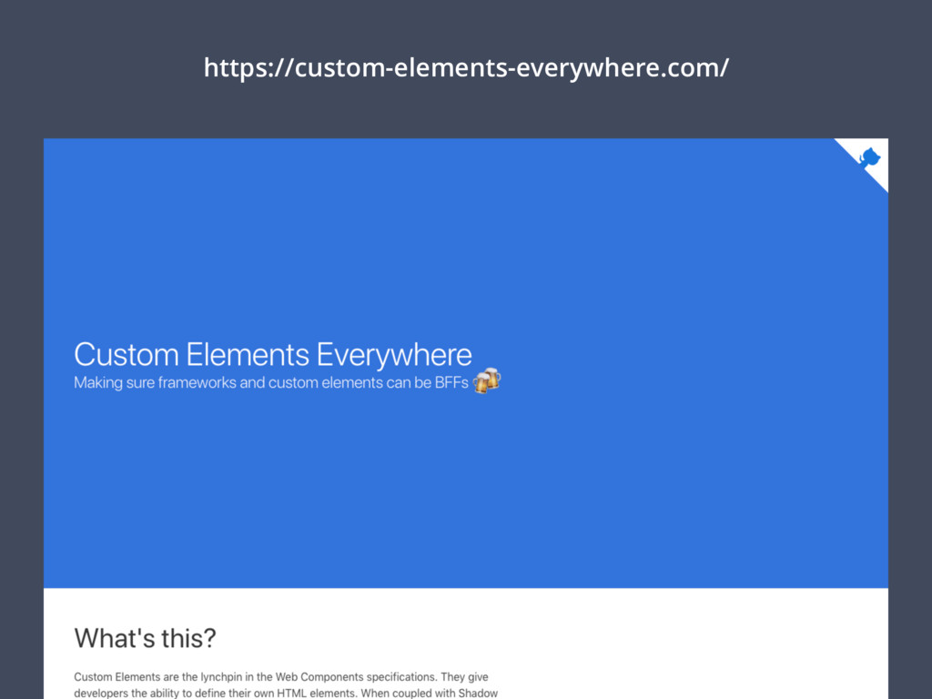 https://custom-elements-everywhere.com/