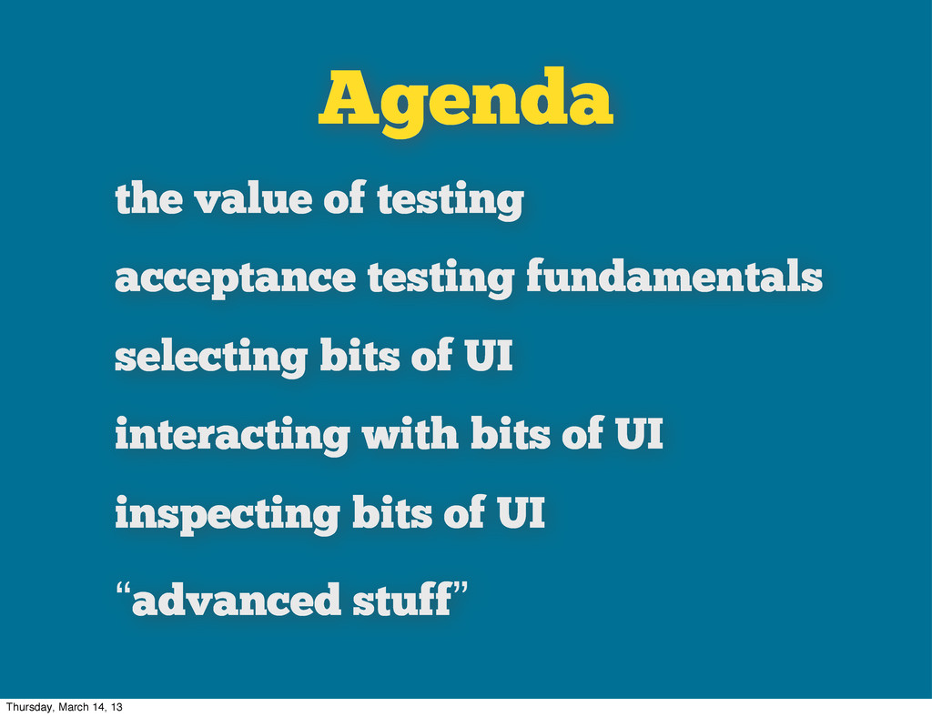 Agenda the value of testing acceptance testing ...