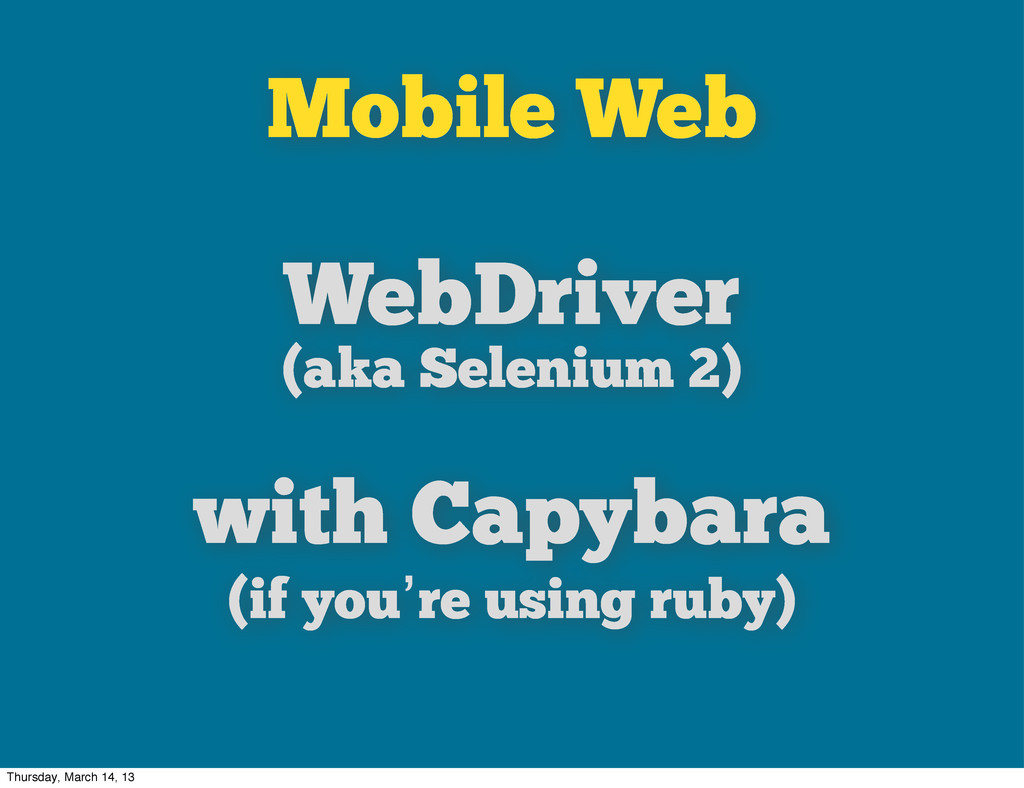 Mobile Web WebDriver (aka Selenium 2) with Capy...