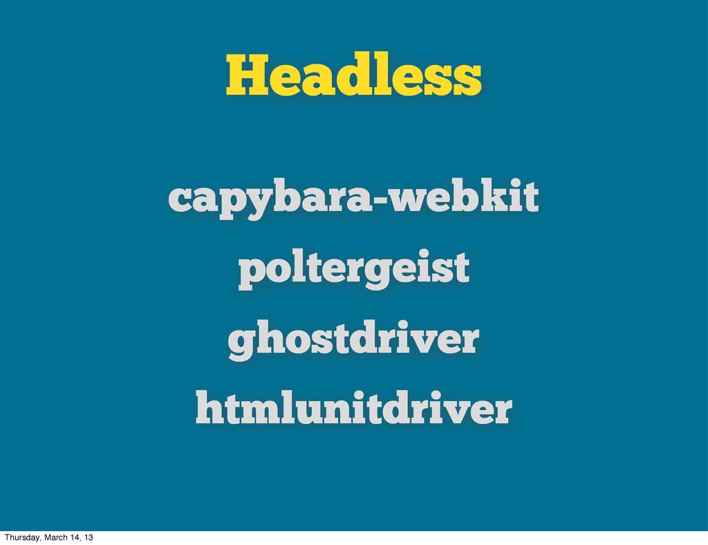 Headless capybara-webkit poltergeist ghostdrive...