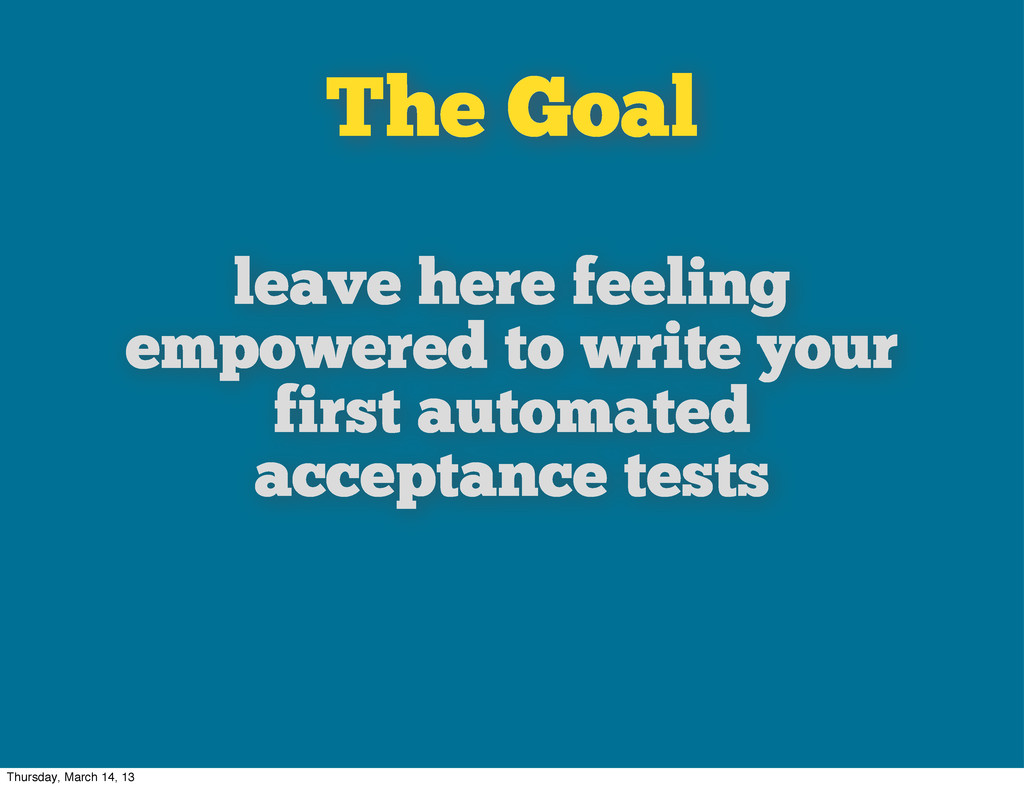 The Goal leave here feeling empowered to write ...