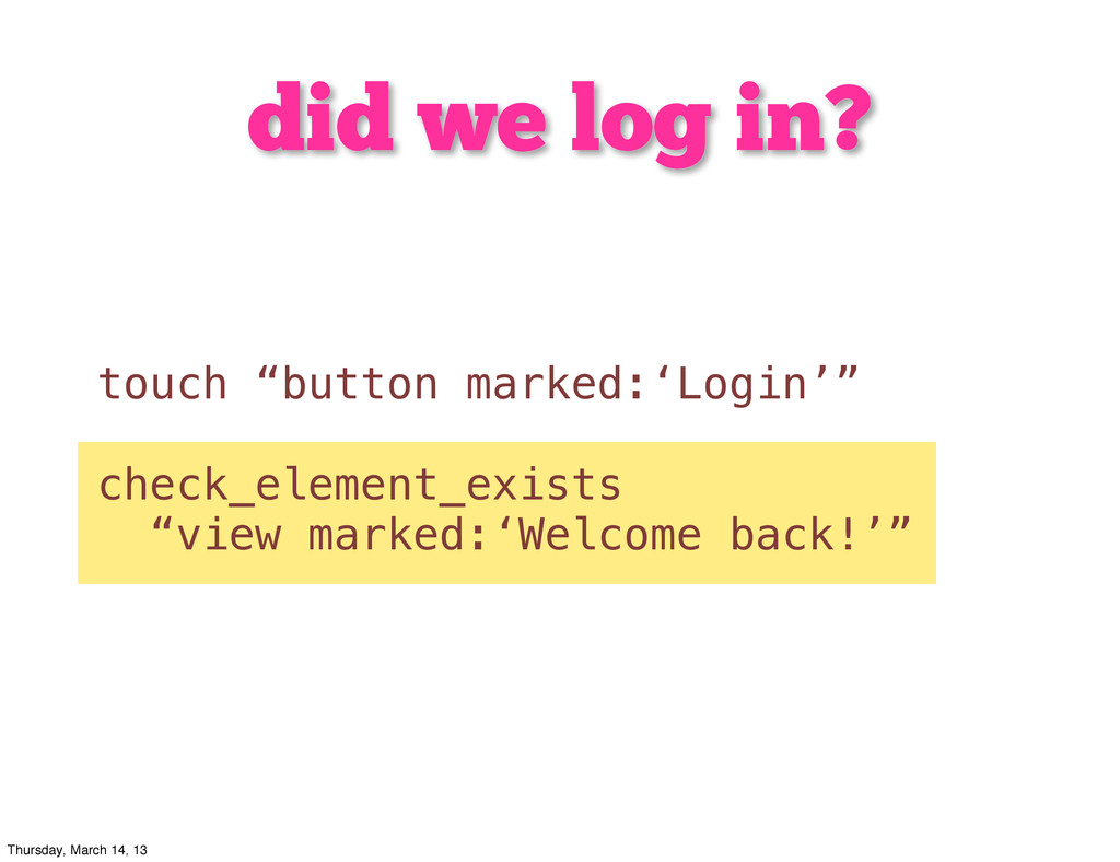 """did we log in? touch """"button marked:'Login'"""" ch..."""