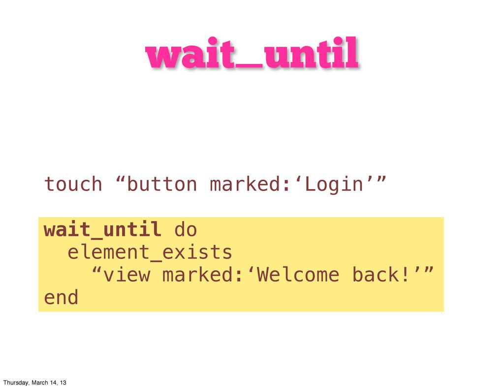 """wait_until touch """"button marked:'Login'"""" wait_u..."""
